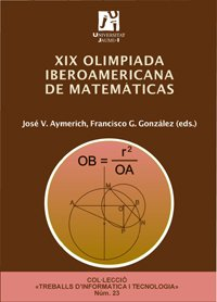 XIX Olimpiada iberoamericana de matematicas/ XIX Latin American Mathematics Olympics por Jose Vicente Aymerich Miralles