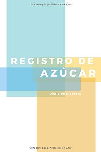 Registro de Azúcar Diario de Diabetes: Registra Todas las Medidas de Azúcar | Cuaderno de Control de Diabetes | Regalo Útil para Diabéticos | 110 Páginas