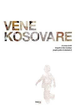 Vene Kosovare (Ebook First Line Press Vol. 1) di [Giroffi, Lorenzo]