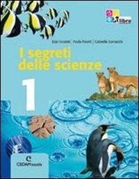 Segreti delle scienze. Per la Scuola media. Con espansione online: SEGR.SCIENZE 1 ED.CURR. +LD