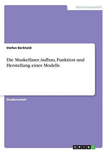 Die Muskelfaser. Aufbau, Funktion und Herstellung eines Modells