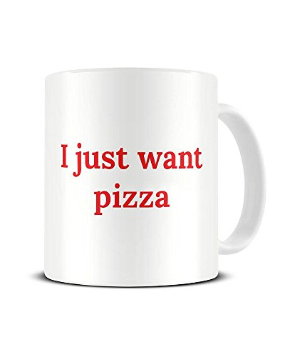 Funky NE Ltd Keramik-Kaffeetasse mit Aufschrift I Just Want Pizza – Foodie