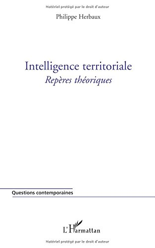 Intelligence territoriale: Repères théoriques por Philippe Herbaux