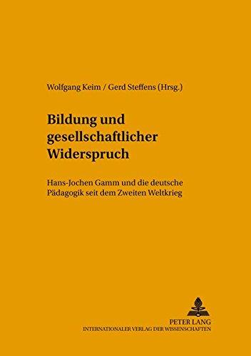 Bildung und gesellschaftlicher Widerspruch: Hans-Jochen Gamm und die deutsche Pädagogik seit dem Zweiten Weltkrieg (Studien zur Bildungsreform) - Bild 1