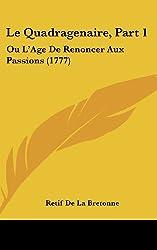 Le Quadragenaire: Ou L'age De Renoncer Aux Passions