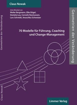Geometrien der Veränderung: 70 Modelle für Führung, Coaching und Change-Management