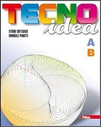 Tecnoidea. Tomi A-B. Con 40 schede. Per la Scuola media. Con espansione online