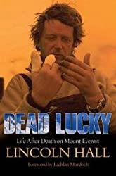 Dead Lucky - Life After Death On Mount Everest - Forward By Lachlan Murdoch