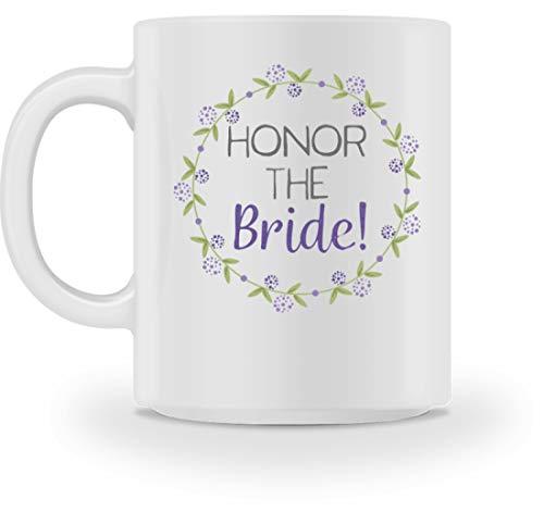 Honor The Bride - JGA/Junggesellenabschied/Frauentour/Mädelsabend Geschenkidee - Tasse -M-Weiß