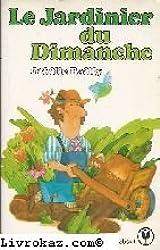 Le Jardinier du dimanche (Collection Marabout service)