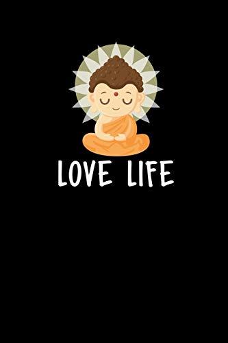 Love Life: Zen Planners 2020 - Zen Buddha Journal Diaries - Calendar 2020. Weekly Planner, Gratitude Notes & Goals - 6' x 9' - 56 pages