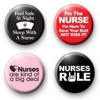 Set of 4 - NURSE / NURSING - Funny Comedy Pinback Buttons 1.25 Pins / Badges by Nurses -