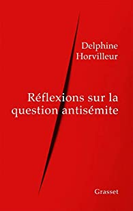 Réflexions sur la question antisémite par Delphine Horvilleur