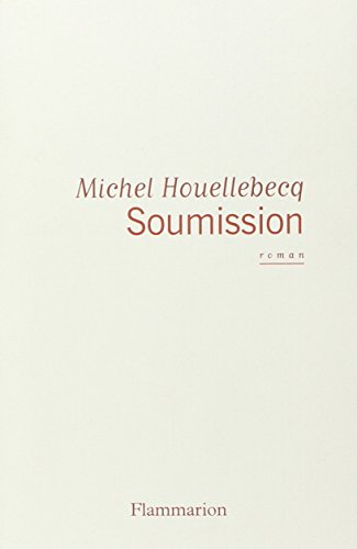 Soumission | Houellebecq, Michel (1956-....). Auteur