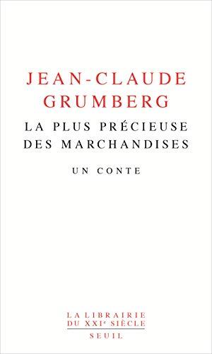 La Plus Précieuse des marchandises - Un conte par Jean-claude Grumberg