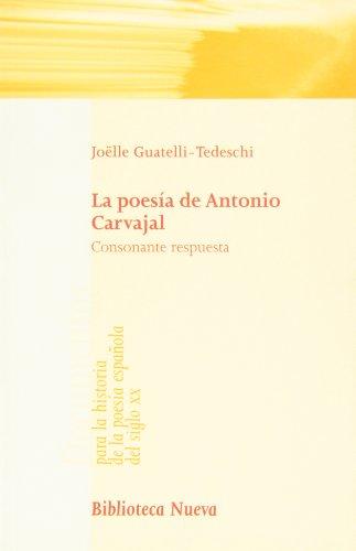 La poesía de Antonio Carvajal : consonante respuesta Cover Image