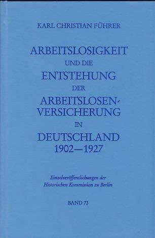 Arbeitslosigkeit und die Entstehung der Arbeitslosenversicherung in Deutschland 1902-1927