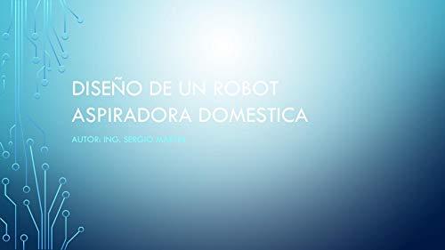 Diseño de un robot aspiradora (Spanish Edition)