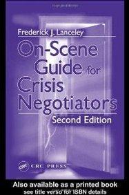 On-Scene Guide for Crisis Negotiators, Second Edition