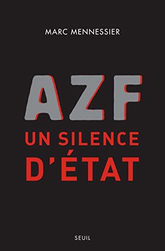 AZF : un silence d'Etat par Marc Mennessier