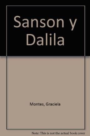 Sanson y Dalila por Graciela Montes