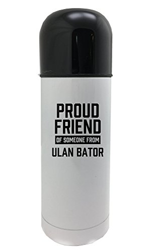 Proud friend of someone from Ulan Bator white thermos