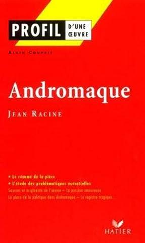 La France De Profil - Profil d'une oeuvre : Andromaque,