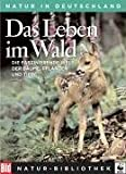Die Grosse BILD Naturbibliothek, Band 1. Das Leben im Wald - Midsummer Books Limited