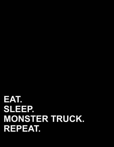 Eat Sleep Monster Truck Repeat: Composition Notebook: Wide Ruled Diary For Men, Journals To Write In For Girls, Wide Ruled Paper Kindergarten, 8.5