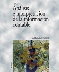 Análisis e interpretación de la información contable (Economía Y Empresa) por Gil Sánchez Arroyo