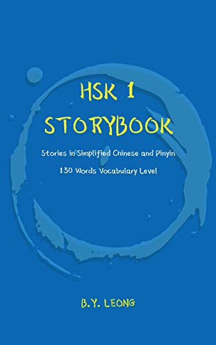 HSK 1 Storybook: Stories in Simplified Chinese and Pinyin, 150 Word Vocabulary Level (HSK Storybook) (English Edition)