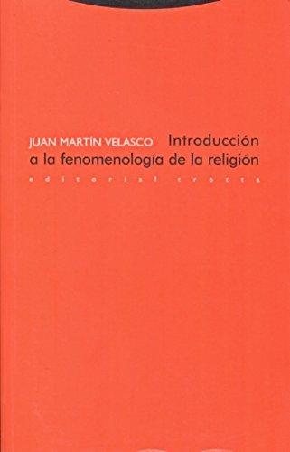 Introducción a la fenomenología de la religión (Estructuras y Procesos. Religión) por Juan Martín Velasco