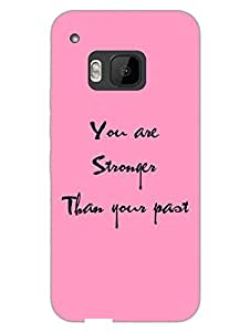 HTC M9 Cover - Stronger Than Past - Motivational Quote - Designer Printed Hard Shell Case