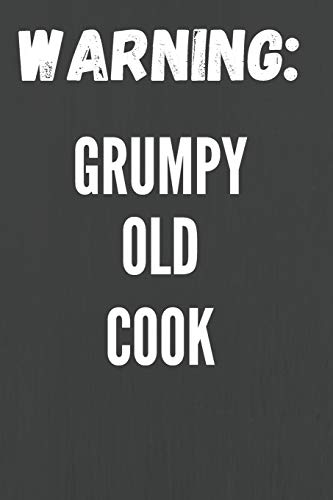 Grumpy Old Cook: Notebook/Journal for Cooks to Writing (6x9 Inch. 15.24x22.86 cm.) Lined Paper 120 Blank Pages (WHITE&GREY Design)
