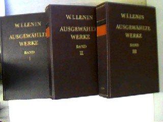 W. I. Lenin - Ausgewählte Werke in drei Bänden, Band I bis III