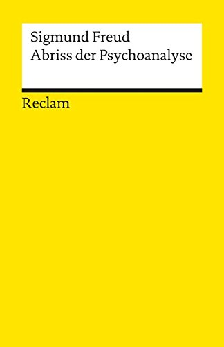 Abriss der Psychoanalyse (Reclams Universal-Bibliothek)