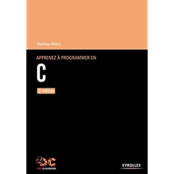 Apprenez à programmer en C - 2e édition