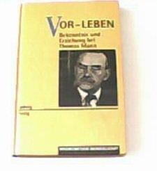 Vor-Leben: Bekenntnis und Erziehung bei Thomas Mann