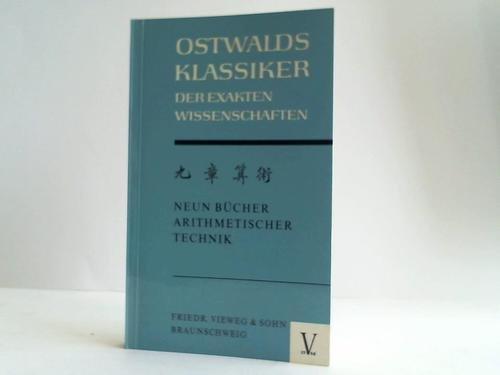 Neun Bücher Arithmetischer Technik. Ein chinesisches Rechenbuch für den praktischen Gebrauch aus der frühen Hanzeit (202 v. Chr. bis 9 n. Chr.). Band 4