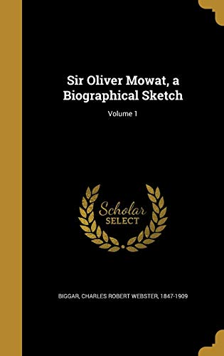 SIR OLIVER MOWAT A BIOGRAPHICA