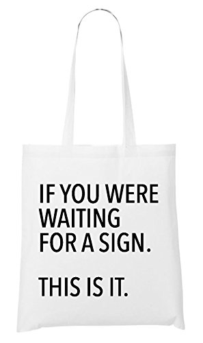 If You Were Waiting For A SIgn Sac Blanc
