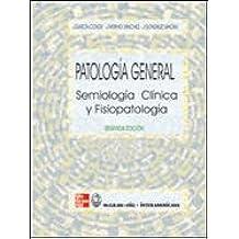 Patología general: semiología clínica y fisiopatología