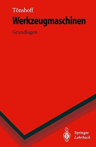 Werkzeugmaschinen: Grundlagen (Springer-Lehrbuch)