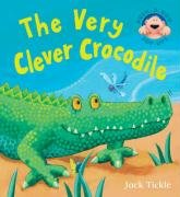 The Very Clever Crocodile (Peek a Boo Pop Ups) por Jack Tickle