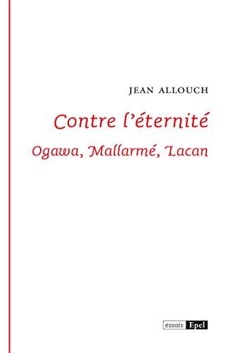 Livres gratuits en ligne Contre l'éternité: Ogawa, Mallarmé, Lacan pdf, epub ebook