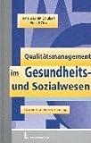 Qualitätsmanagement im Gesundheits- und Sozialwesen