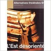 Livres gratuits Alternatives Théâtrales n° 64-Est Desoriente, Espoirs Contradict epub, pdf