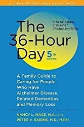 The 36-Hour Day. fifth edition: The 36-Hour Day: A Family Guide to Caring for People Who Have Alzheimer Disease. Related Dementias. and Memory Loss (A Johns Hopkins Press Health Book) 5th (fifth) edition