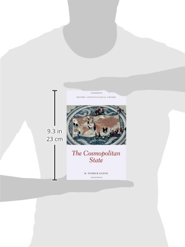 The Cosmopolitan State (Oxford Constitutional Theory)