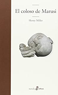 El coloso de Marusi par Henry Miller